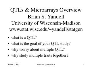 what is a QTL? what is the goal of your QTL study? why worry about multiple QTL?