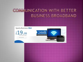 Communication with Better Business Broadband
