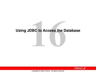 Using JDBC to  Access  the Database