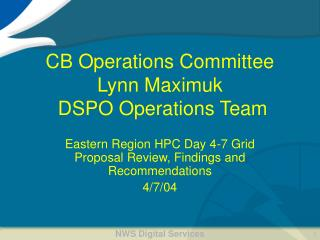CB Operations Committee Lynn Maximuk  DSPO Operations Team