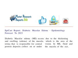 EpiCast Report: Diabetic Macular Edema - Epidemiology Foreca