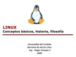 LINUX Conceptos básicos, historia, filosofía