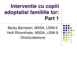 Interventie cu copiii adoptatisi familiile lor:  Part 1