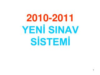 2010-2011  YENİ SINAV SİSTEMİ