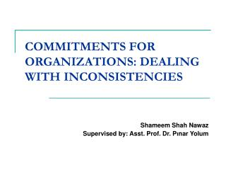COMMITMENTS FOR ORGANIZATIONS: DEALING WITH INCONSISTENCIES