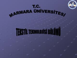 T.C.  MARMARA �N?VERS?TES?