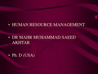 HUMAN RESOURCE MANAGEMENT DR MAHR MUHAMMAD SAEED AKHTAR Ph. D (USA)