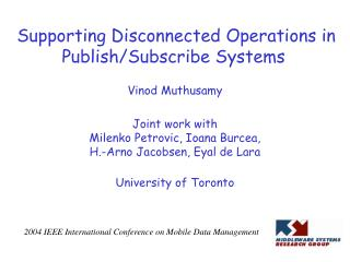 Supporting Disconnected Operations in Publish/Subscribe Systems