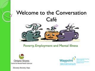 Welcome to the Conversation Café