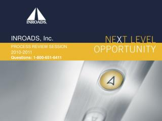 INROADS, Inc. PROCESS REVIEW SESSION  2010-2011