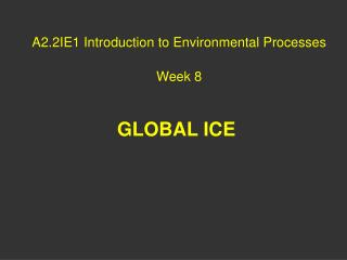 A2.2IE1 Introduction to Environmental Processes Week 8