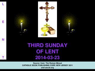 THIRD SUNDAY  OF LENT 2014-03-23