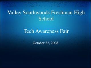 Valley Southwoods Freshman High School Tech Awareness Fair