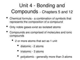 Unit 4 - Bonding and Compounds  - Chapters 5 and 12