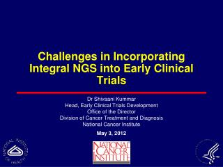 Challenges in Incorporating Integral NGS into Early Clinical Trials