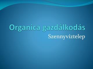 Organica  gazdálkodás