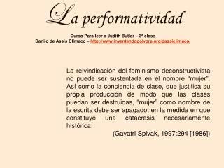L a performatividad Curso Para leer a Judith Butler   3  clase Danilo de Assis Cl maco   inventandopolvora
