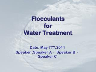 F locculants  for  Water Treatment