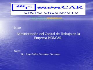 T tulo: Administraci n del Capital de Trabajo en la Empresa MONCAR.