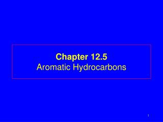 Chapter 12.5 Aromatic Hydrocarbons