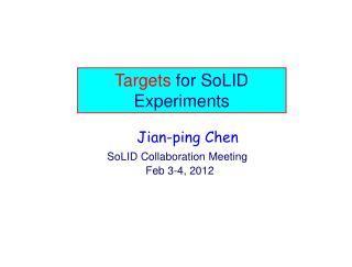 Targets  for SoLID Experiments