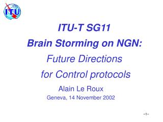 ITU-T SG11 Brain Storming on NGN: Future Directions  for Control protocols