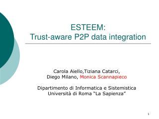 ESTEEM:  Trust-aware P2P data integration
