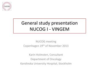 General  study  presentation NUCOG  I - VINGEM