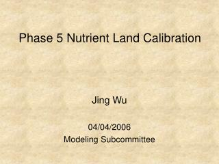 Phase 5 Nutrient Land Calibration