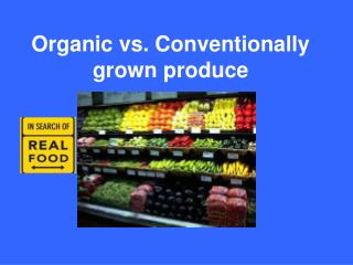 Organic vs. Conventionally grown produce