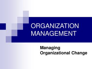 ORGANIZATION MANAGEMENT