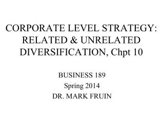 CORPORATE LEVEL STRATEGY: RELATED & UNRELATED DIVERSIFICATION, Chpt 10