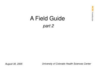 A Field Guide part 2