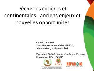 Pêcheries côtières et continentales: anciens enjeux et nouvelles opportunités