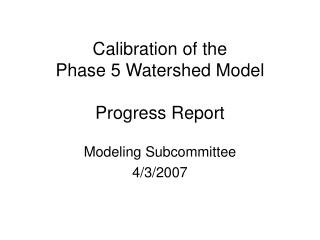Calibration of the Phase 5 Watershed Model Progress Report