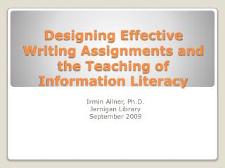 Designing Effective Writing Assignments and the Teaching of Information Literacy