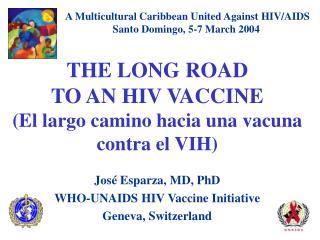 THE LONG ROAD  TO AN HIV VACCINE (El largo camino hacia una vacuna contra el VIH)