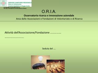 Attività dell'Associazione/Fondazione ……………. ……………………….  Seduta del ….
