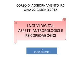 CORSO DI AGGIORNAMENTO IRC ORIA 22 GIUGNO 2012