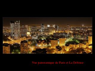 Vue panoramique de Paris et La D fense