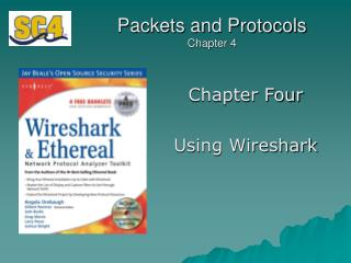 Packets and Protocols Chapter 4