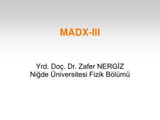 MADX-III