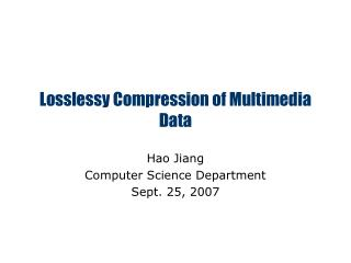 Losslessy Compression of Multimedia Data