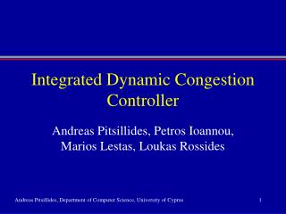 Integrated Dynamic Congestion Controller