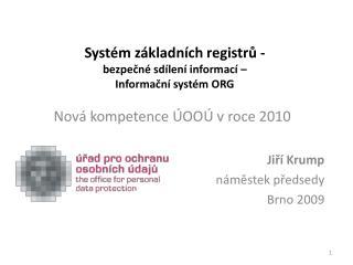 Systém základních registrů - bezpečné sdílení informací – Informační systém ORG