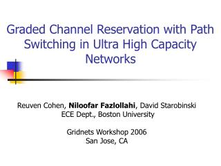 Graded Channel Reservation with Path Switching in Ultra High Capacity Networks