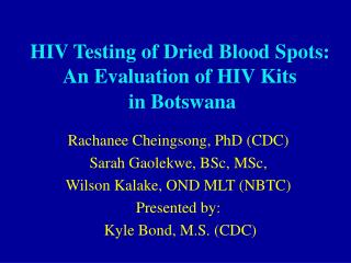 HIV Testing of Dried Blood Spots: An Evaluation of HIV Kits  in Botswana