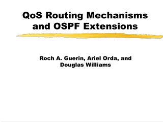 QoS Routing Mechanisms and OSPF Extensions