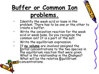 Buffer or Common Ion problems.