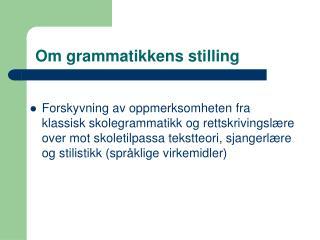 Om grammatikkens stilling